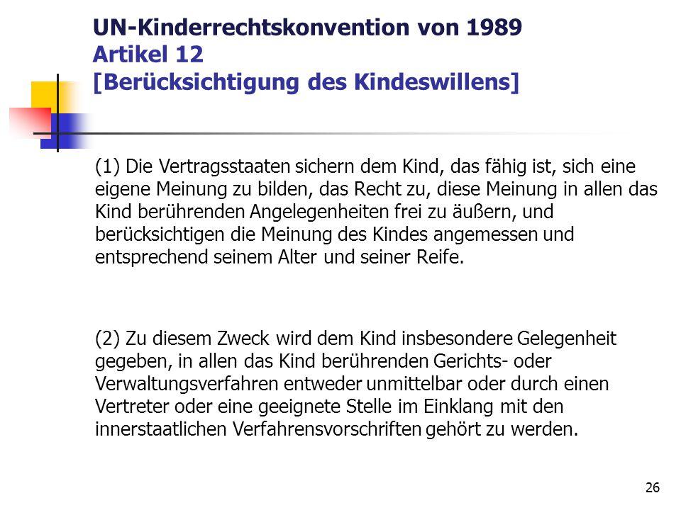 UN-Kinderrechtskonvention von 1989 Artikel 12 [Berücksichtigung des Kindeswillens]